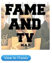 fame & Tv MAD